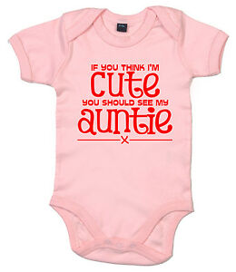 if you think i/'m cute meet my auntie fantastic  babygrows   all sizes /& cols