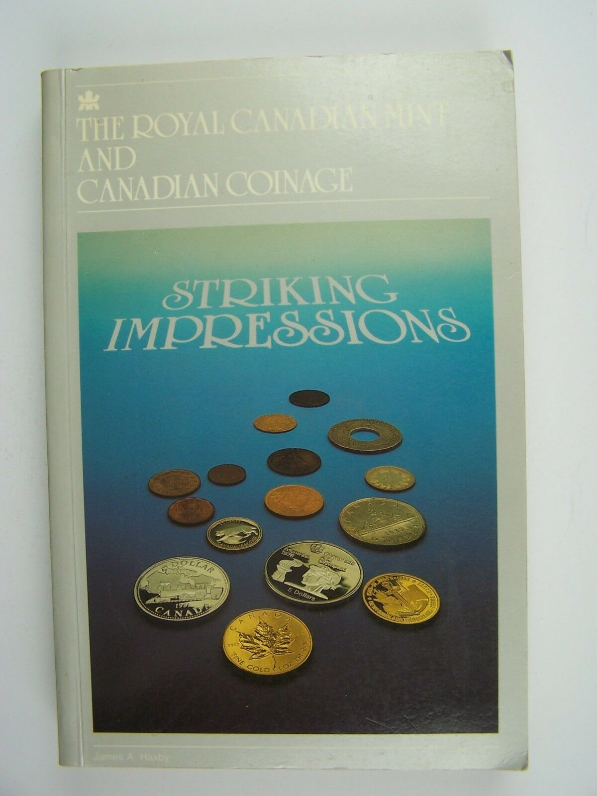 Striking Impressions: The Royal Canadian Mint & Canadia