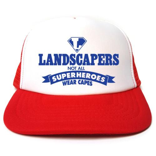 Not All Superheroes Wear Capes Hat Funny Trucker Cap Landscaper Landscapers