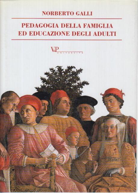 Pedagogia della famiglia ed educazione degli adulti - Norberto Galli (V&P)