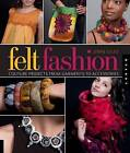 Felt Fashion: Couture Projects from Garments to Accessories by Jenne Giles (Paperback, 2010)