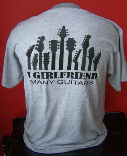 ONE GIRLFRIEND...MANY GUITARS  T-SHIRT SIZES S-XL