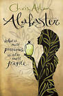 Alabaster: What is Most Precious is Also Most Fragile by Chris Aslan (Paperback, 2016)