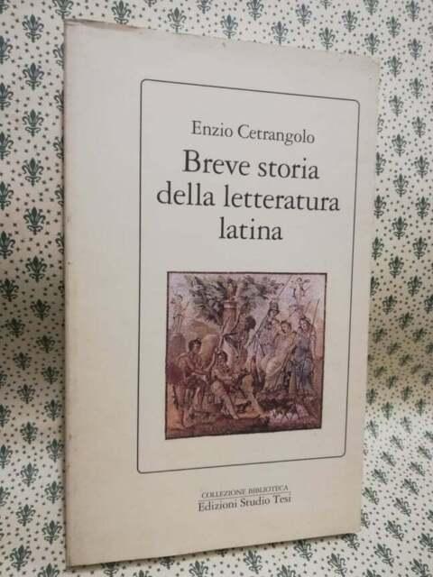 Breve storia letteratura latina Enzio Cetrangolo edi Studio Tesi 1991