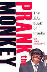Prank the Monkey: The ZUG Book of Pranks by Sir John Hargrave (Paperback, 2007)