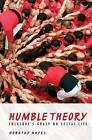 Humble Theory: Folklore's Grasp on Social Life by Dorothy Noyes (Hardback, 2016)