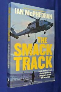THE-SMACK-TRACK-Ian-McPhedran-AUSTRALIAN-NAVY-WAR-ON-DRUGS-SMUGGLERS-PIRATES-ETC