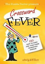The New York Times Puzzle Doctor Presents Crossword Fever : 150 Easy to Hard...