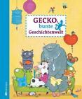 Geckos bunte Geschichtenwelt / Geckos Geschichtenwelt Bd. 2 (2014, Gebundene Ausgabe)