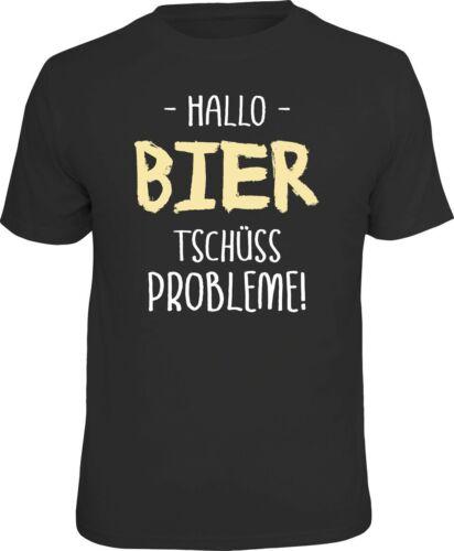 "/""  #1539 Tschüss Probleme Original RAHMENLOS®  T-Shirt  /"" Hallo Bier"