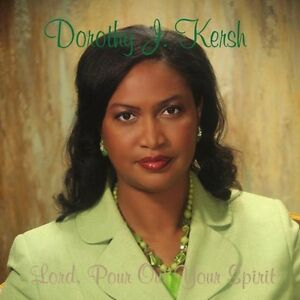 Dorothy-J-Kersh-Lord-Pour-Out-Your-Spirit-New-CD