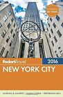 Fodor's New York City 2016 by Fodor's (Paperback, 2015)