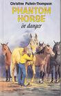 Phantom Horse in Danger by Christine Pullein-Thompson (Hardback, 1997)