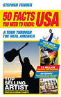 50 Facts You Need to Know: USA: A Tour Through the Real America by Stephen Fender (Paperback, 2008)
