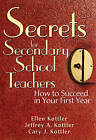 Secrets for Secondary School Teachers: How to Succeed in Your First Year by Cary J. Kottler, Ellen Kottler, Jeffrey A. Kottler (Paperback, 2015)