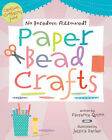 Paper Bead Crafts by Florence Quinn (Paperback, 2008)