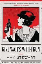 A Kopp Sisters Novel: Girl Waits with Gun 1 by Amy Stewart (2015, Hardcover)