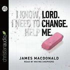 Lord, Change Me by Dr James MacDonald (CD-Audio, 2012)