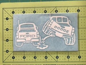 DODGE PISS ON FORD Truck Vinyl Decal DieCut Sticker Vehicle Toolbox Window #222