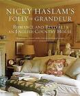 Nicky Haslam's Folly de Grandeur: Romance and Revival in an English Country House by Nicky Haslam (Hardback)