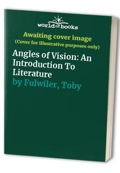 Angles of Vision: An Introduction To Literature by Fulwiler, Toby Paperback The