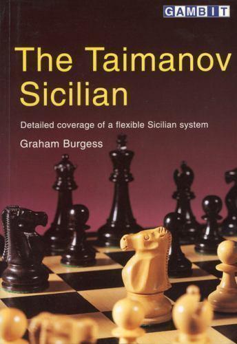 The Taimanov Sicilian. Graham Burgess. New Chess Book