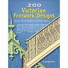 200 Victorian Fretwork Designs: Borders, Panels, Medallions and Other Patterns by A. Sanguineti (Paperback, 2007)