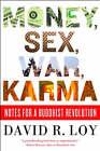 Money, Sex, War, Karma: Notes for a Buddhist: v.ution by David R. Loy (Paperback, 2008)