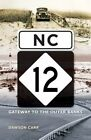 NC 12: Gateway to the Outer Banks by Dawson Carr (Paperback, 2016)