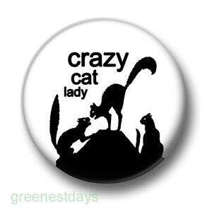 JOKE GIFT CRAZY CAT LADY FUNNY BADGE BUTTON PIN Size is 2inch//50mm diameter