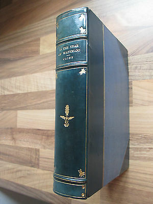 1901~FINE LEATHER BINDING~IN THE YEAR OF WATERLOO~O V CAINE~NAPOLEON~ILLUSTRATED