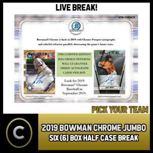2019-BOWMAN-CHROME-JUMBO-BASEBALL-6-BOX-HALF-CASE-BREAK-A469-PICK-YOUR-TEAM