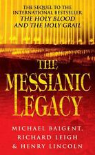 The Messianic Legacy by Michael Baigent, Richard Leigh, Henry Lincoln | Paperbac