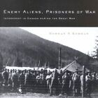 Enemy Aliens, Prisoners of War: Internment in Canada During the Great War by Bohdan S. Kordan (Hardback, 2002)