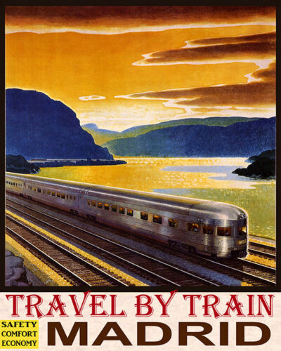 POSTER TRAVEL BY TRAIN SAFETY COMFORT ECONOMY MADRID SPAIN VINTAGE REPRO FREE SH