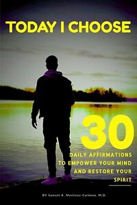 Today-I-Choose-30-Daily-Affirmations-to-Empower-Your-Mind-and-Restore-Your-Spir