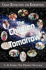 Chaos Revolution and Redemption The Children of Tomorrow 9781434387332