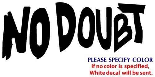 "NO DOUBT Metal Music Rock Band JDM Funny Vinyl Sticker Decal Car Window Wall 8/"""