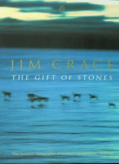 The Gift of Stones By Jim Crace. 9780141012346