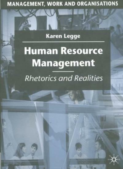 Human Resource Management: Rhetorics and Realities (Management, Work and Organ,