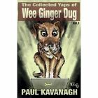 Collected Yaps Wee Ginger Dug Vol. 1 Kavanagh Politics Government 9780993405709