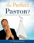 The Perfect Pastor? by D Thomas Owsley (Paperback / softback, 2007)