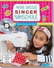Meine große SINGER Nähschule (mit DVD) von Rabea Rauer und Yvonne Reidelbach (2015, Gebundene Ausgabe)