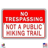 No Trespassing Not A Public Hiking Trail Aluminum 8 X 12 Metal Sign