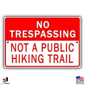 """No Trespassing Not A Public Hiking Trail Aluminum 8"""" x 12"""" Metal Sign"""