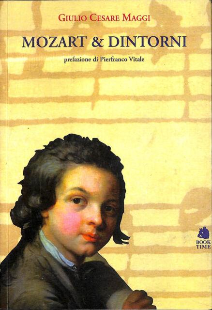 DIKRCMKOSA Mozart e dintorni - Giulio Cesare Maggi - Book Time 6370