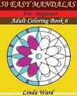 50 Easy Mandalas: Design Coloring Book by Linda Ward (Paperback / softback, 2015)