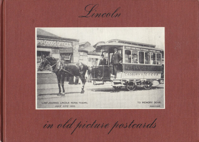 LINCOLN Lincoln In Old Picture Postcards by David Cuppleditch 1984 1st Ed