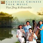Classical Chinese Folk Music by Pan Jing Ensemble/Pan Jing & Ensemble (CD, Jun-2012, Arc Music)