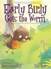 Early Birdy Gets the Worm: A Picturereading Book for Young Children by Bruce Lansky (Hardback, 2014)